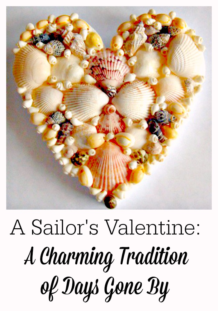 Sailor's Valentine tradition - lovely way to commemorate Valentine's Day with a handmade gift for someone you love