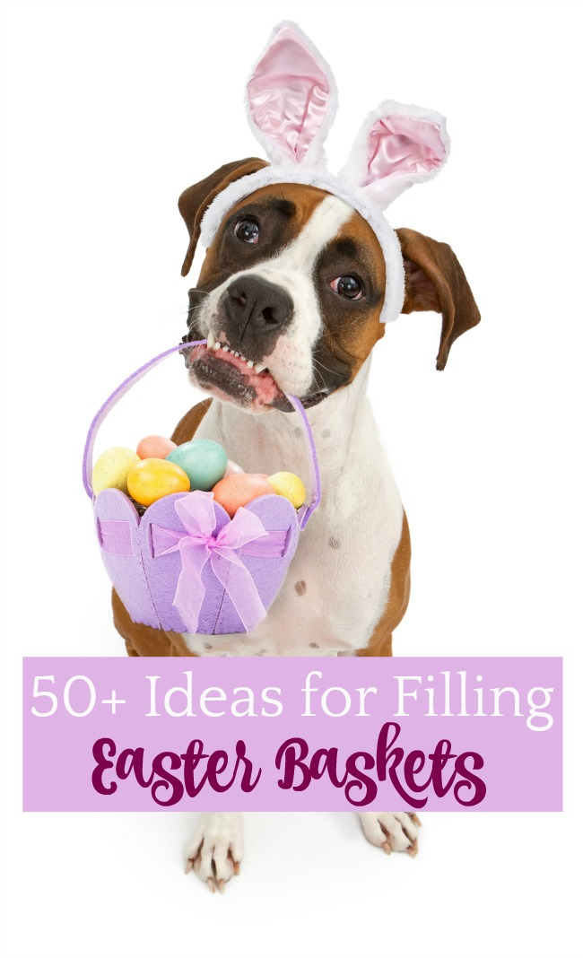 Over 50 ideas for filling Easter baskets for all ages