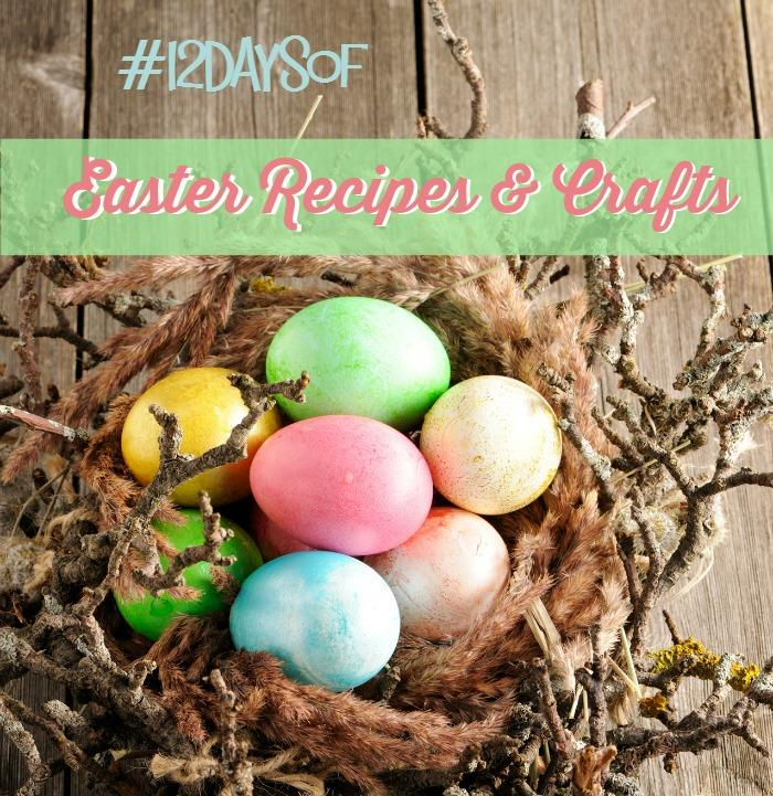 12 days of Easter recipes and crafts