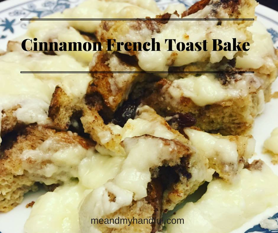 Cinnamon French Toast Bake - Creative Cynchronicity