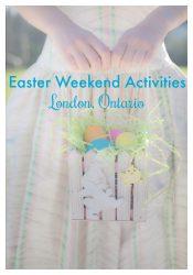 easter weekend activities london ontario