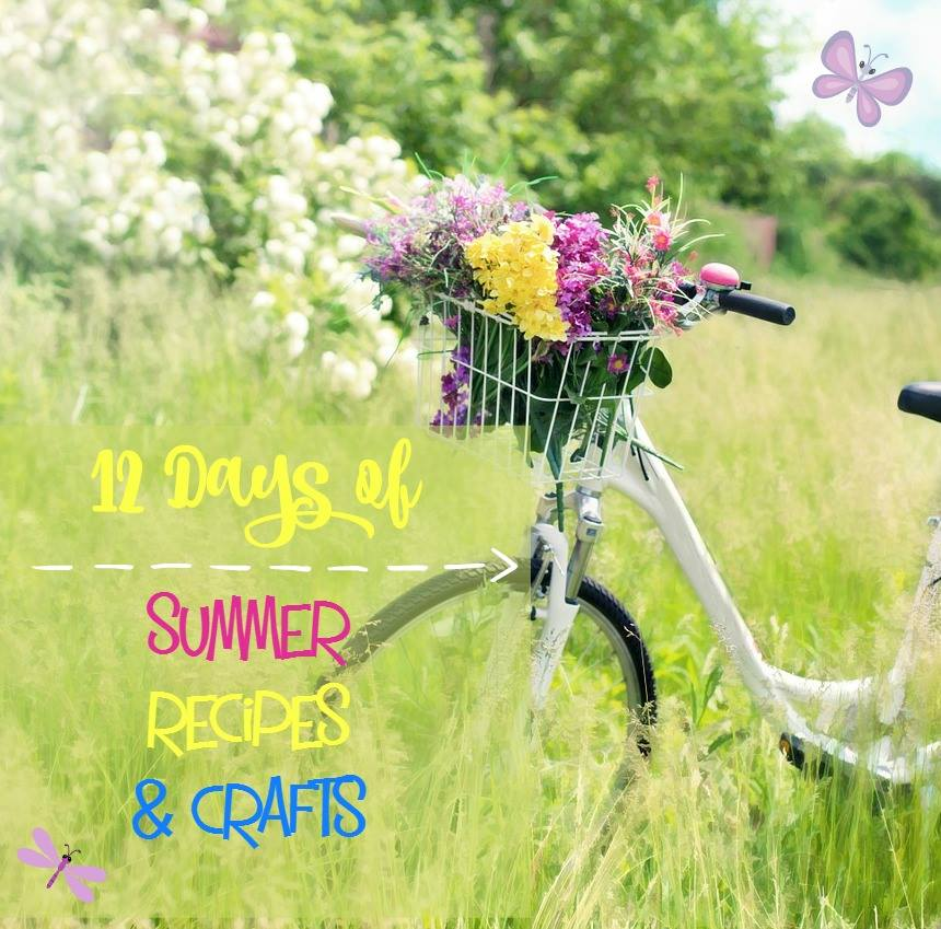 12 days of summer recipes and crafts