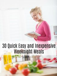 30 Quick Easy and Inexpensive Weeknight Meals