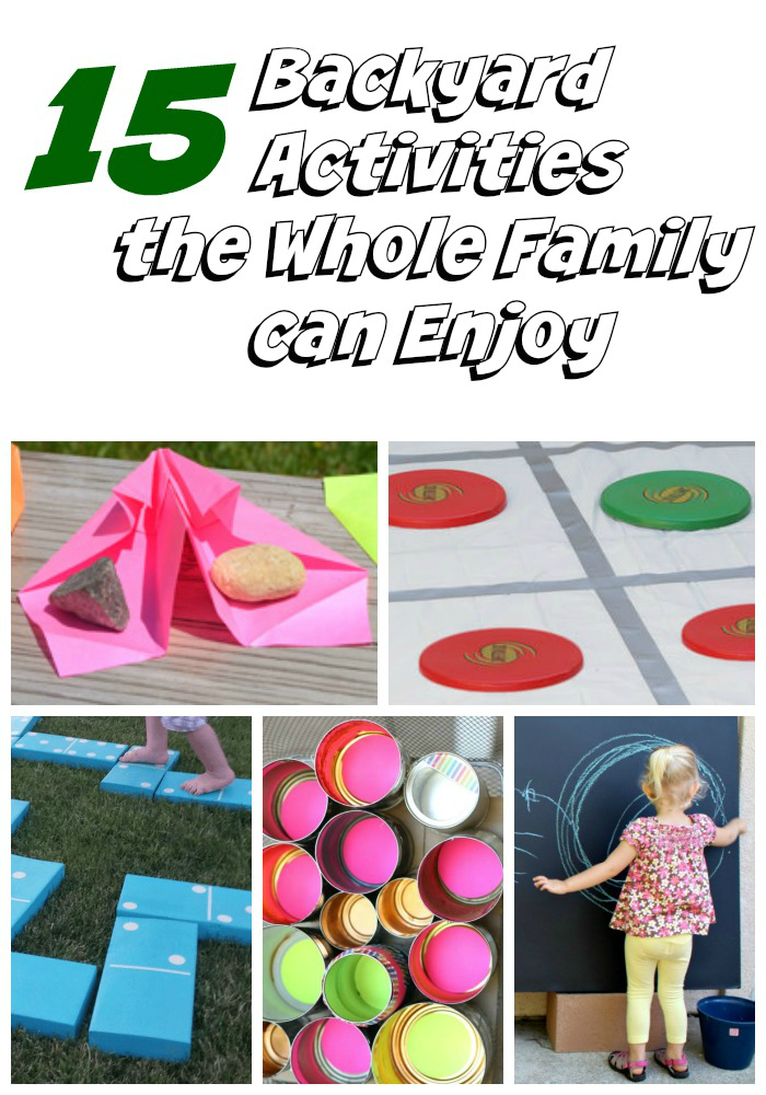 15 Backyard Activities the Whole Family can Enjoy