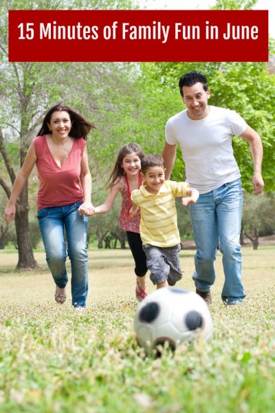15 minutes of family fun in June