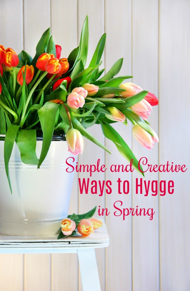 simple and creative ways to hygge in spring