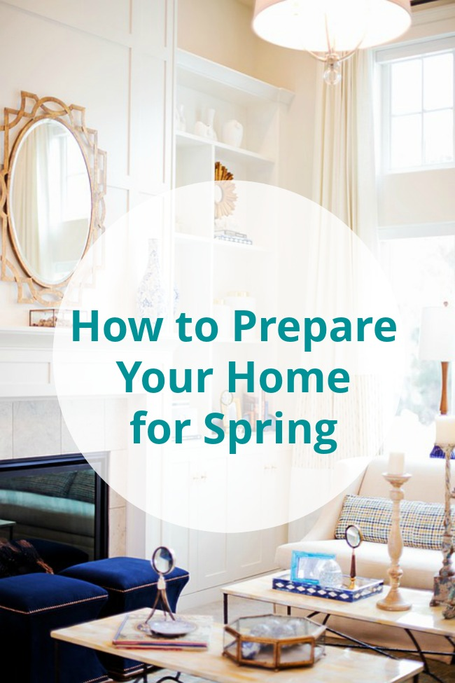 how to prepare your home for spring