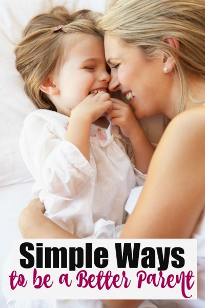 Simple Ways to be a Better Parent