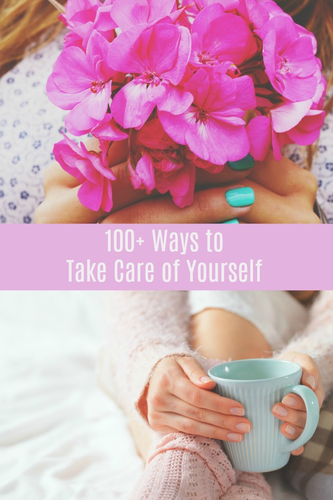100+ ways to take care of yourself