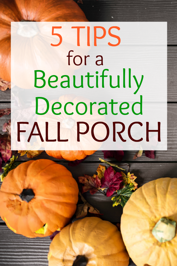 tips for a beautifully decorated fall porch