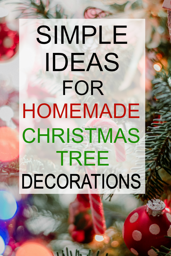 simple ideas for homemade christmas tree decorations